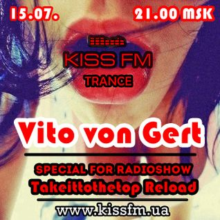Vito von Gert - Takeittothetop Reload (Special For Kiss FM 2.0.)