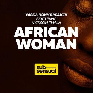 Yass & Rony Breaker featuring Nickson Phala - African Woman (Original)