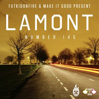 Lamont - FatKidOnFire x MakeItGood Mix  4/1/13
