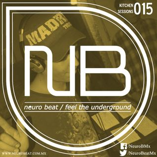 NeuroBeat Kitchen Sessions 015 by Rush V