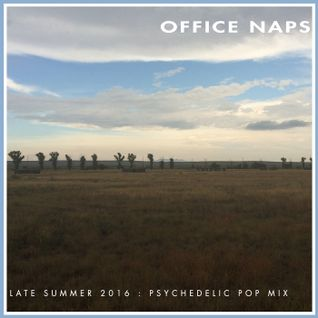 Office Naps Late Summer 2016 Psychedelic Pop mix