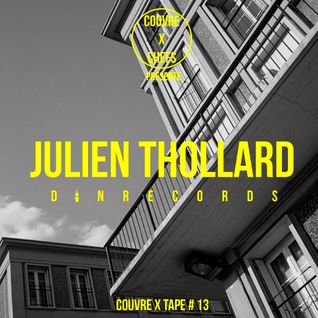 Couvre x Tape #13 - Julien Thollard (Din Records)