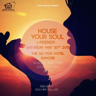House Your Soul Collective Live May 30th @ Sly Fox Enmore Feat Blivvin & Mr-x