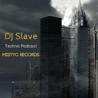 DJ Slave techno podcast @Mistyc Records 13-11-16