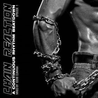 Chain Reaction ~ Episode 1