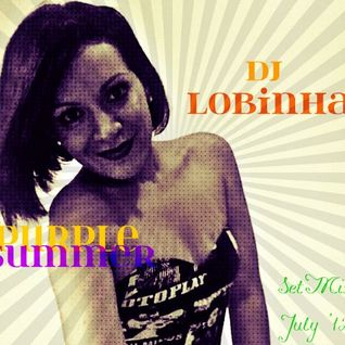 DJ Lobinha - Purple Summer (July SetMix '12)
