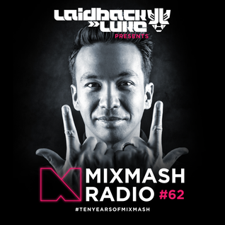Laidback Luke presents: Mixmash Radio #62 | Tomorrowland 2014 Weekend 2 Special