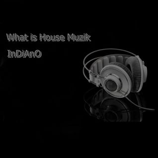What is House Muzik