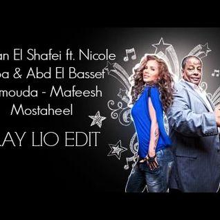 Hassan El Shafei ft. Nicole Saba & Abd El Basset Hamouda - Mafeesh Mostaheel (Clay Lio Edit)