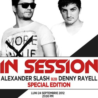 IN SESSION - ALEXANDER SLASH b2b DENNY RAYELL - 24.09.2012