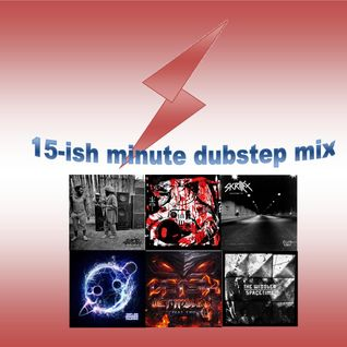 15-ish minute dubstep mix