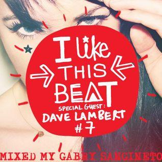 Tara McDonald pres. I Like This Beat - Mixed by Gabry Sangineto - Dave Lambert Threesome!!!