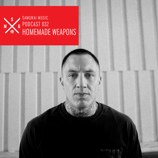 Homemade Weapons - Samurai Music Official Podcast 32