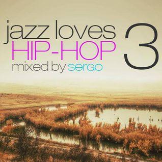 Jazz Loves Hip-Hop Mix 03 by Sergo