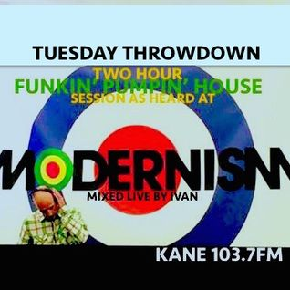 TUESDAY THROWDOWN MODERNISM FUNKY HOUSE SPECIAL