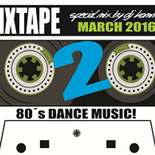 MIXTAPE March 2016 B Side / 80´s Dance Music