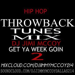 GET YA WEEK GOIN MIX 2..TB TUNES HIP HOP DJ JIMI M !