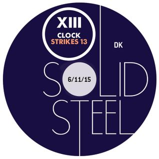 Solid Steel Radio Show 6/11/2015 Hour 2 - DK - Clock Strikes 13 showcase