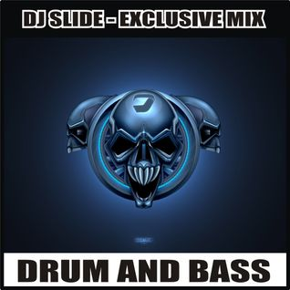 DJ SLIDE - EXCLUSIVE DRUM N BASS MIX.