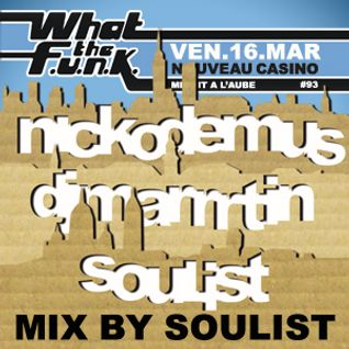 What The Funk #93 : mix by Soulist