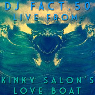 "Live From Kinky Salon's ""Love Boat"" -An Aquatic themed journey"