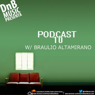 Deep And Bass Music Podcast 010 with Braulio Altamirano
