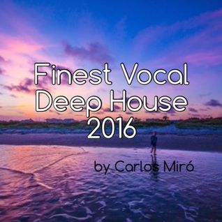 FINEST VOCAL DEEP HOUSE 2016