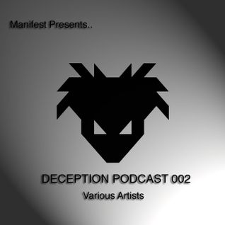 MANIFEST - DECEPTION PODCAST- 002 - VARIOUS ARTISTS - 2012 - FREE DOWNLOAD