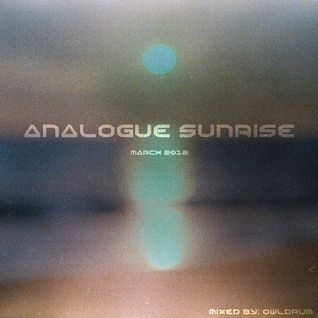 Analogue Sunrise - March 2012 Mix