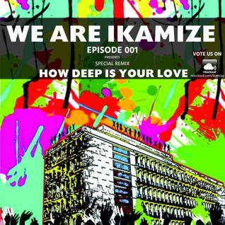 WE ARE IKAMIZE Episode 001 Electro House Mix