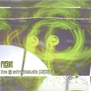 Nox @ Schmob Studio [15|06|2014]