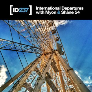 Myon & Shane 54 - International Departures Episode 237