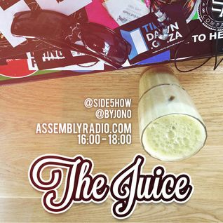 The Juice with @SIDE5HOW and @byjono on Assembly Radio - 08.01.15