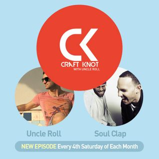 UNCLE ROLL & SOUL CLAP - Craft Knot 2013 October
