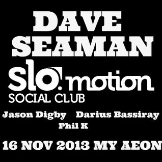 Dave Seaman - Live at The Slo Motion Social Club, Melbourne, Australia (16-11-2013)