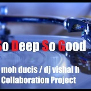 So Deep So Good Feat moh ducis (Penthouse sessions vol 4)