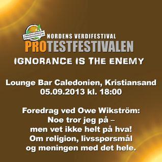 Foredrag ved Owe Wikström:  Noe tror jeg på –  men vet ikke helt på hva!