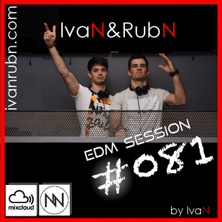 IvaN&RubN EDM session #081 by IvaN