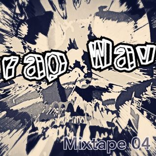 Trap Wave Selection - Mixtape 04 '15
