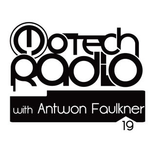 Motech Radio #19 with Antwon Faulkner