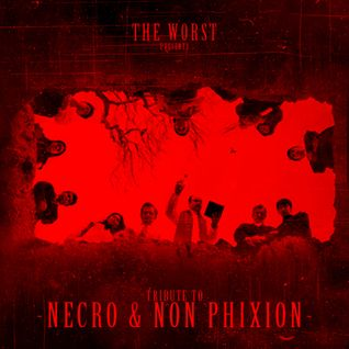 TRIBUTE TO NECRO x NON PHIXION BY THE WORST