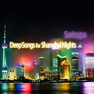 Deep Songs for Shanghai Nights