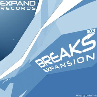 Expand Records presents: Breaks Expansion 003 [Podcast Series]