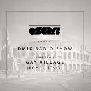 Oscar L Presents :: DMix Radioshow August 2015 - Live at Gay Village Rome, Italy