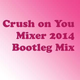 Crush on you Bootleg 2014 by mixer