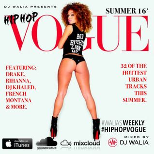 #HipHopVogue Summer16' - #WaliasWeekly Ep. 34