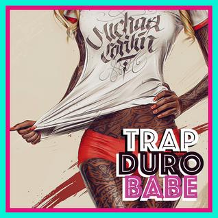 Trap Duro Babe (The Urban Mix)