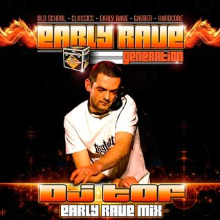 EARLY RAVE GENERATION EXCLUSIVE MIX BY DJ TOF