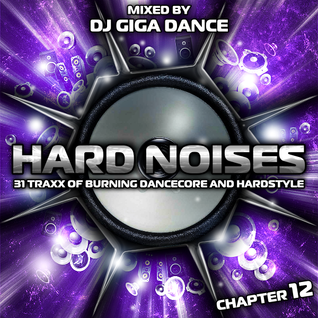 HARD NOISES Chapter 12 - mixed by DJ Giga Dance