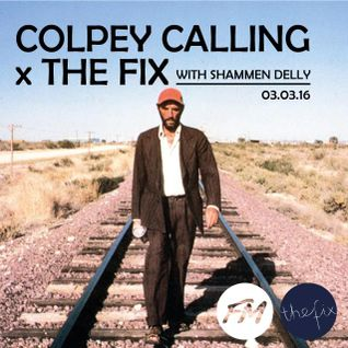 Colpey Calling x The Fix: Shammen Delly - Soundtrack Special